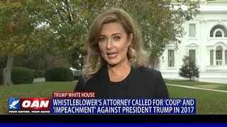 Whistleblower's attorney called for 'coup' and 'impeachment' against President Trump in 2017