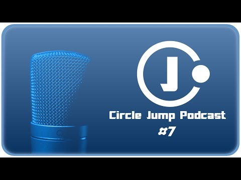Circle Jump Podcast - 6th of April 2017