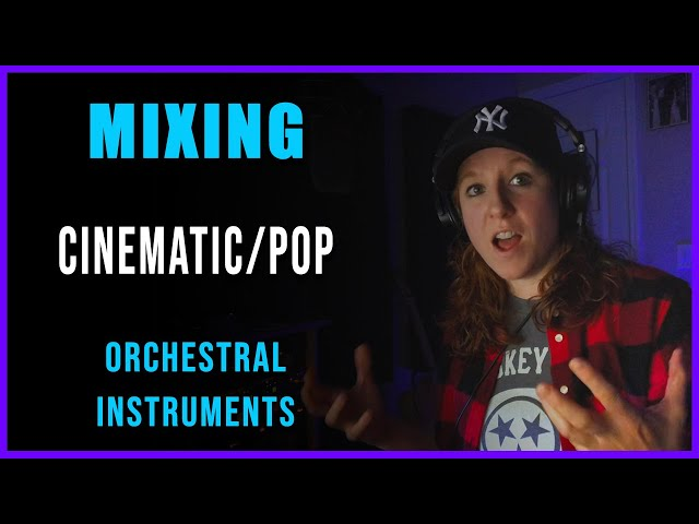 MIXING - Orchestral Instruments for a Cinematic/Pop song