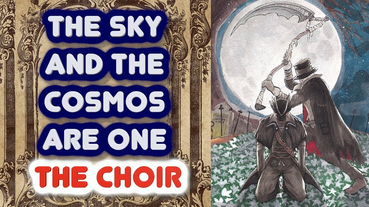 Bloodborne Notes Explained 8 The Sky And The Cosmos Are One The Choir Jsf And Sin Lore Podcast Youtube