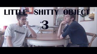 Little Shitty Object 3