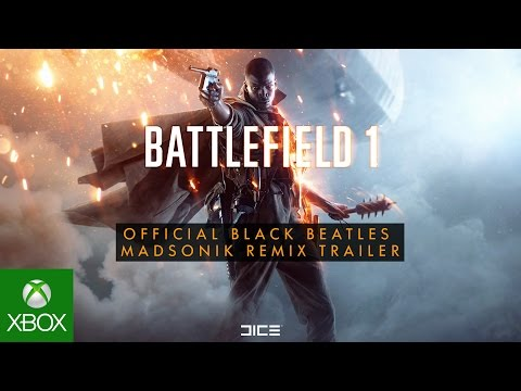Battlefield 1 Official Black Beatles (Madsonik Remix) Trailer