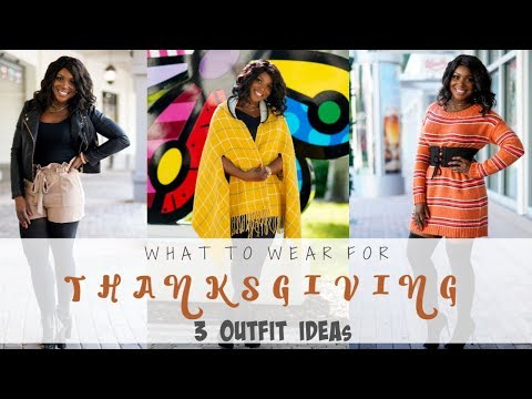 3 Thanksgiving Outfits Ideas 2...