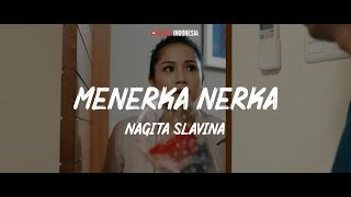 Nagita Slavina - Menerka Nerka (Lyrics Video)