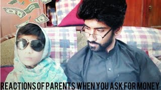 Gulkhan And Rukhsana | Different reactions of parents when you ask for money | Moiz/Ourvines