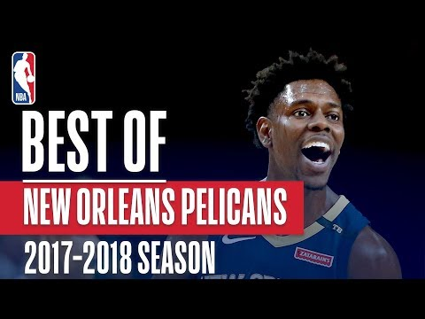 Best of New Orleans Pelicans | 2017-2018 NBA Season