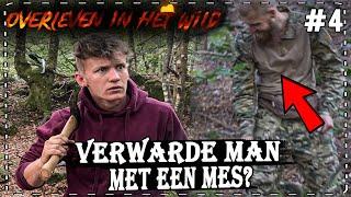 Verwarde Man met Kapmes.. - OVERLEVEN IN HET WILD #4