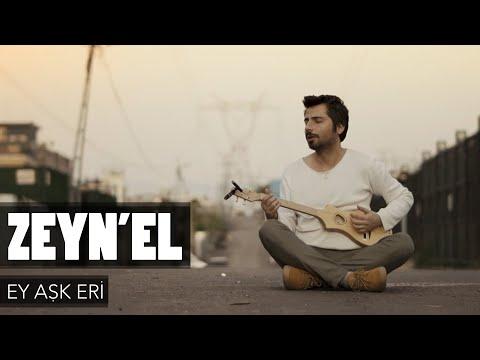 Zeyn'el - Ey Aşk Eri