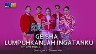 Gambar cover Geisha - Lumpuhkanlah Ingatanku Live at RRI Live Music