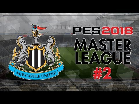 PES 2018 | Newcastle United Master League | #2 | TRANSFER DEADLINE DAY