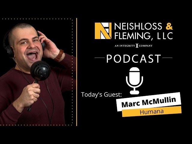 The Neishloss Podcast Episode 35: Marc McMullin of Humana