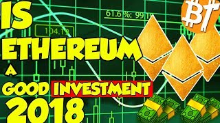 Is ethereum a good investment in july (2018)|Marketreview