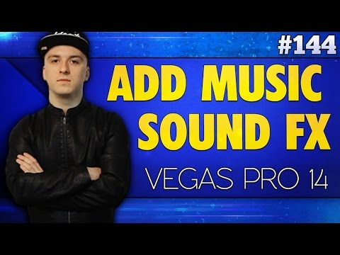 Vegas Pro 14: How To Add Music & Sound Effects - Tutorial #144