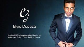 Elvis Dsouza Radio Host / Anchor/ Emcee / Performer / Choreographer / Entertainer Showreel 2016 -17