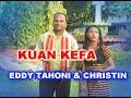 KUAN KEFA - EDDY TAHONI & CHRISTIN USFINIT