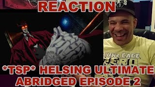 *TFS* Hellsing Ultimate Abridged Episode 2 REACTION