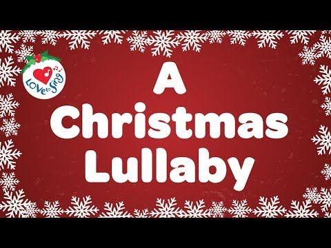 A Christmas Lullaby with Lyrics | Christmas Carol & Song | Children Love to Sing