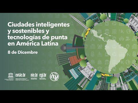[Cetic.br] Webinar Ciudades inteligentes y sostenibles y tecnologías de punta en América Latina