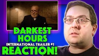 REACTION! Darkest Hour International Trailer #1 - Gary Oldman as Churchill Movie 2017