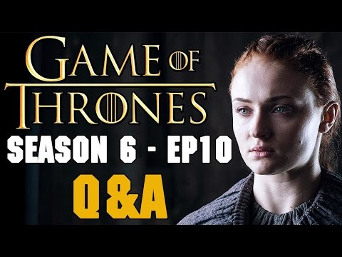 Game of Thrones Season 6 Episode 10 Q&A - Jon Snow King / How Can Cersei defeat Dany / Baba Booey?