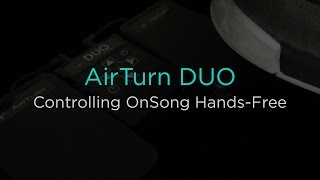 Controlling OnSong Hands-Free with the AirTurn DUO