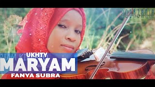 Fanya Subra - Ukht Maryam Kipepeo - (Official Video)