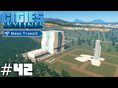 Cities: Skylines Mass Transit #42 - Space Centre