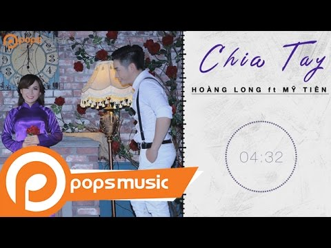 Chia Tay - Hoàng Long ft Mỹ Tiên