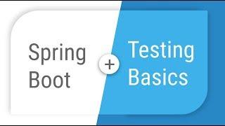 Spring Boot - Testing basics