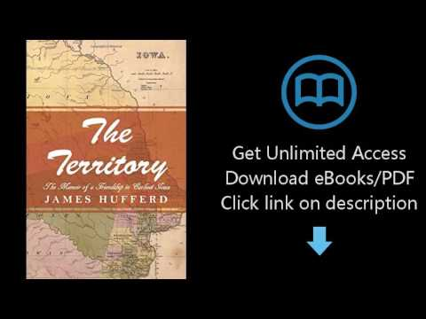 Download The Territory: The Memoir of a Friendship in Earliest Iowa [P.D.F]