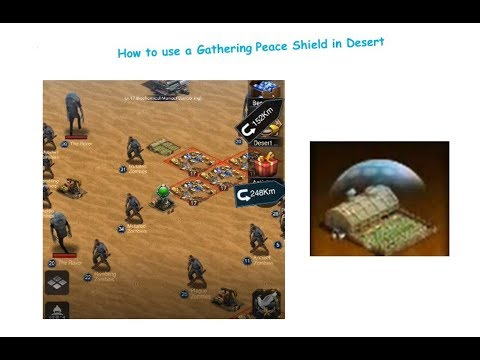 How To Use Gathering Peace Shield In Desert? Last Empire War Z