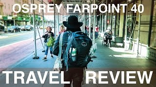 OSPREY FARPOINT 40 BACK PACK REVIEW! (With Travel Footage)