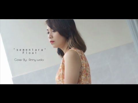 Sementara (float) cover by : Rinny Wolos