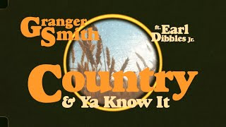 Granger Smith feat. Earl Dibbles Jr - Country & Ya Know It (Official Lyric Video) YouTube Videos
