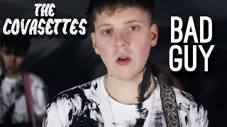 The Covasettes - Bad Guy (Billie Eilish) | COVER VIDEO