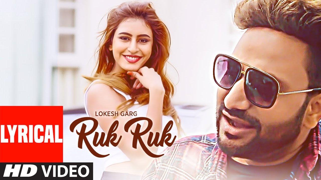 Ruk Ruk Lyrical Video Song | Lokesh Garg | Feat. Sophiya Singh