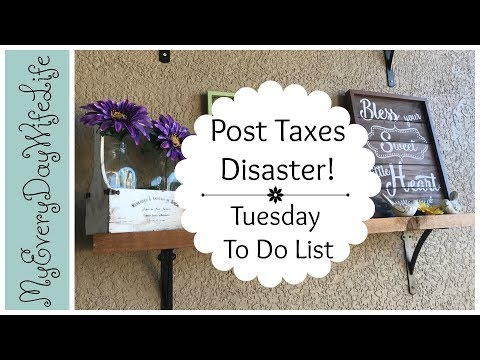 💰Post Taxes Disaster! || Tuesday To Do List || DITL 💰