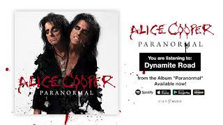 "Alice Cooper ""Dynamite Road"" Official Full Song Stream - Album ""Paranormal"" OUT NOW!"