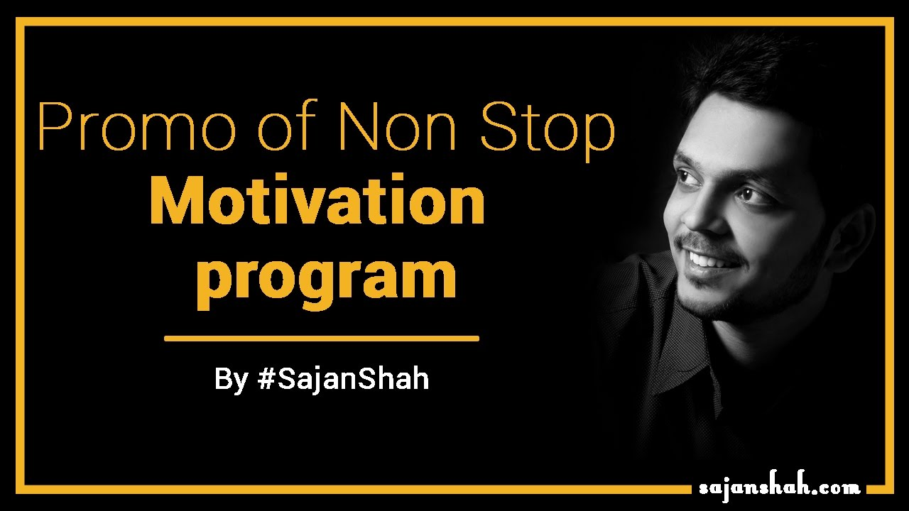 Promo of Non Stop Motivation program of Sajan Shah