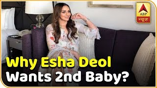 This Is Why Esha Deol Wanted To Have Second Baby | ABP News