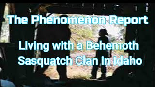 Behemoth Sasquatch Clan Lives on Man's Property in Idaho