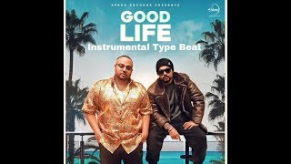 Good Life   Bohemia and Deep Jandu Instrumental Type Beat By Ankit Rana