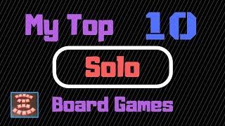 My Top 10 Solo Board Games