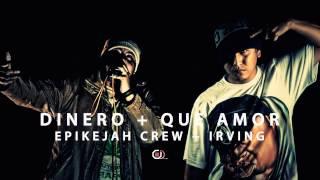 Epikejah Crew + Irving - Dinero + Que amor (O.D Records)