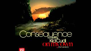 Consequence - On My Own Ft. Kid Cudi (FULL)