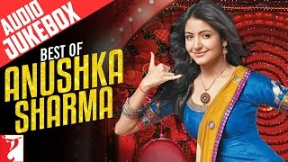 Best of Anushka Sharma - Full Song Audio Jukebox
