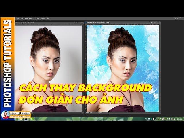 Cách Thay Background Đơn Giản Cho Ảnh 🔴 MrTriet Photoshop Tutorials