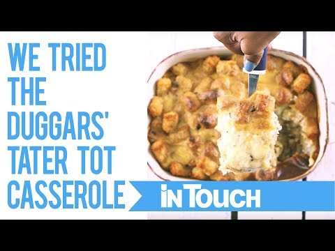 We Tried the Duggars' Tater Tot Casserole So That You Don't