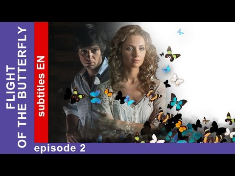 Flight of the Butterfly  Episode 2. Russian TV series. StarMedia. Melodrama. English Subtitles