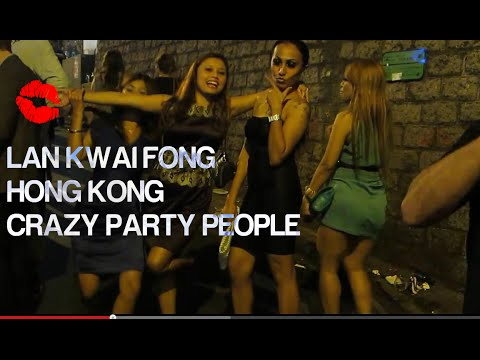 CRAZY PARTY PEOPLE @ Lan Kwai Fong, Hong Kong - 疯狂的人民党兰桂坊